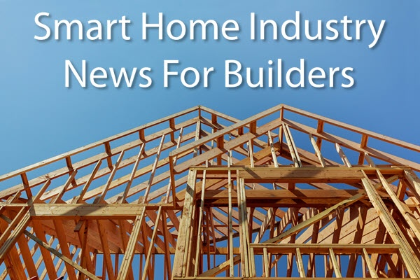 BN_Smart_Home_Industry_News_For_Builders