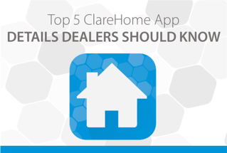ClareHome App details dealers should know