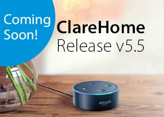 ClareHome Version 5.5 Fall Release-Coming Soon!