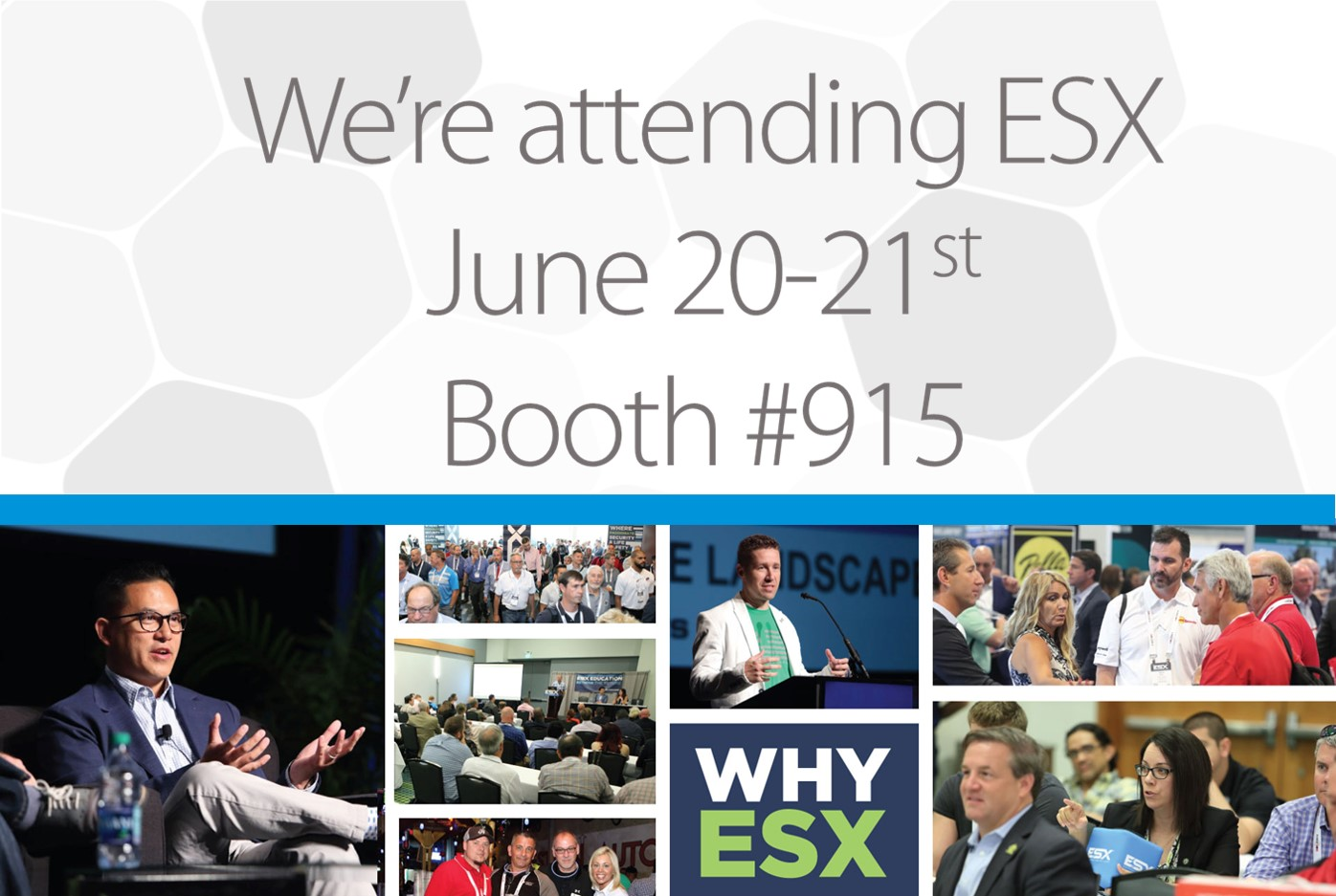 We'll Be Attending ESX!