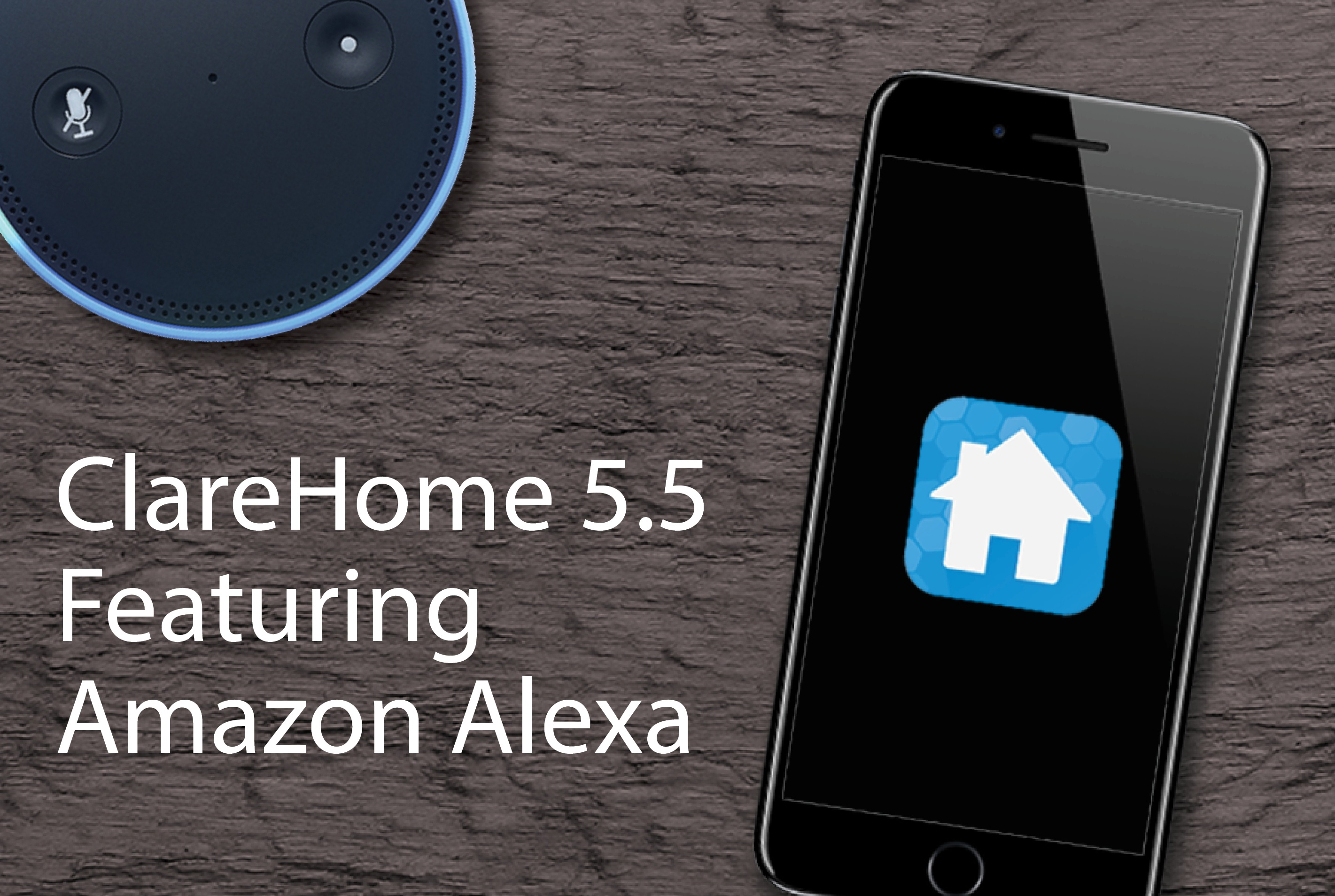 Available This Week! ClareHome version 5.5 and Amazon Alexa