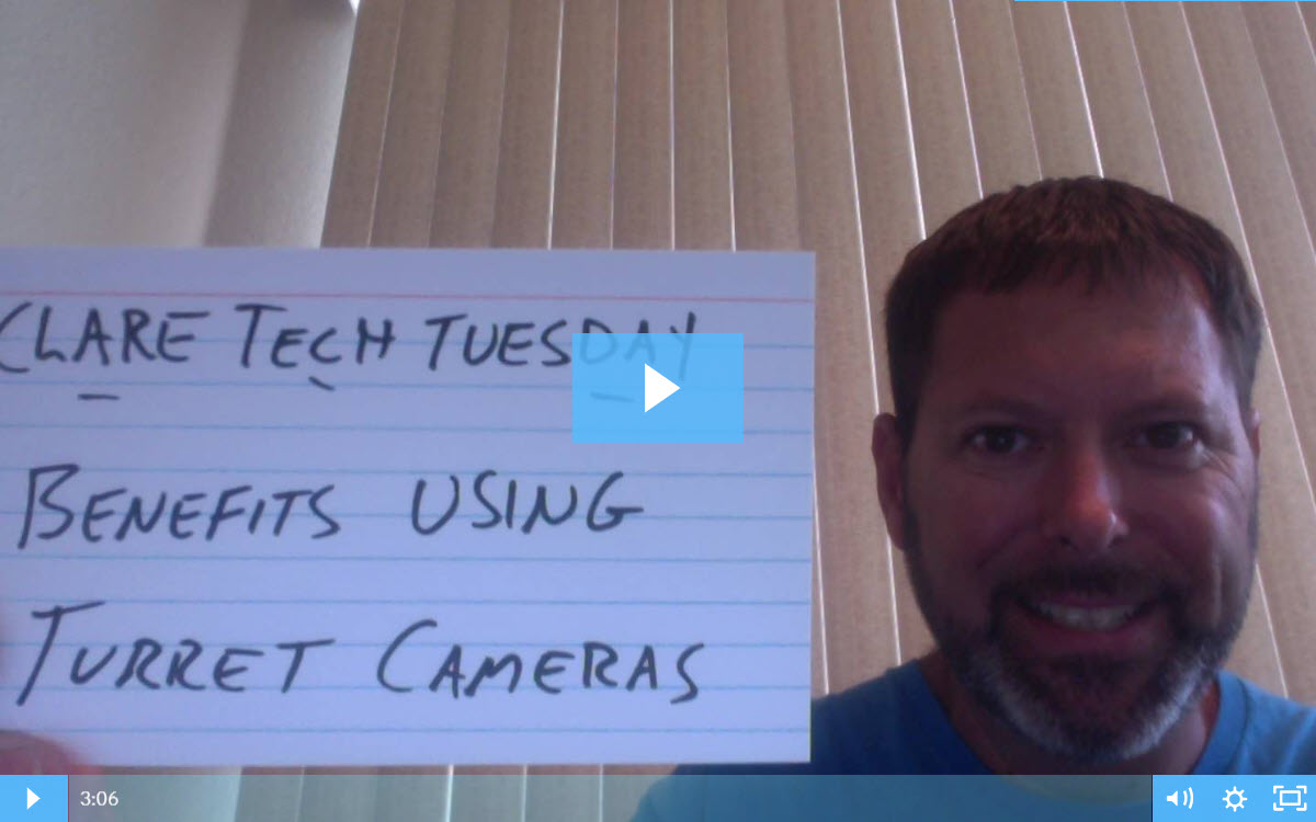 Clare Tech Tuesday: Benefits Of Using Turret Cameras