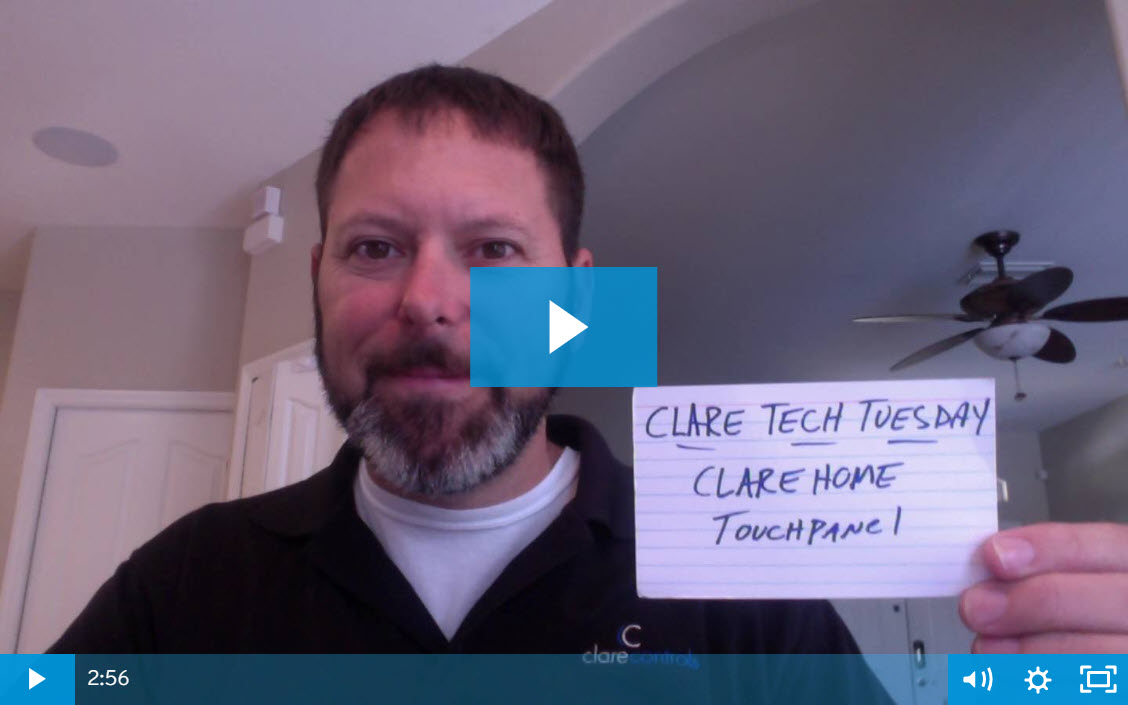 Clare Tech Tuesday: ClareHome Touchpanel Review