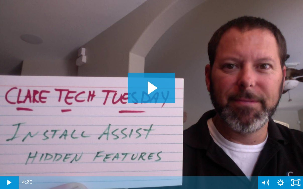 Clare Tech Tuesday: Install Assist Hidden Features