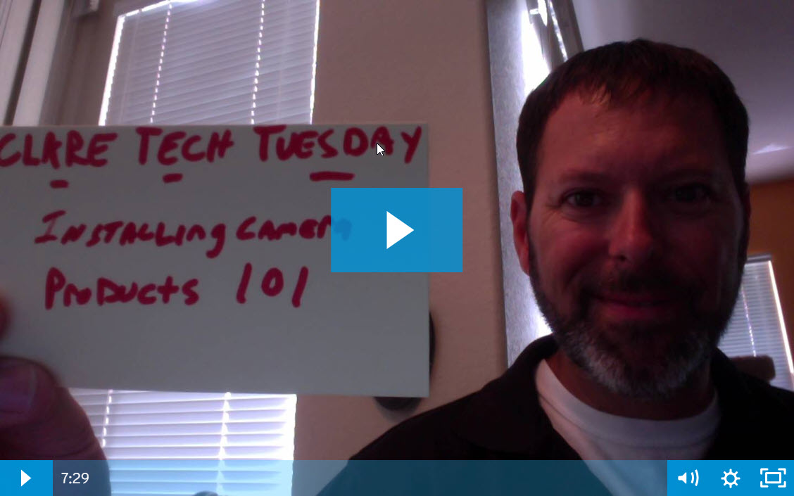Clare Tech Tuesday: Installing Camera Products 101