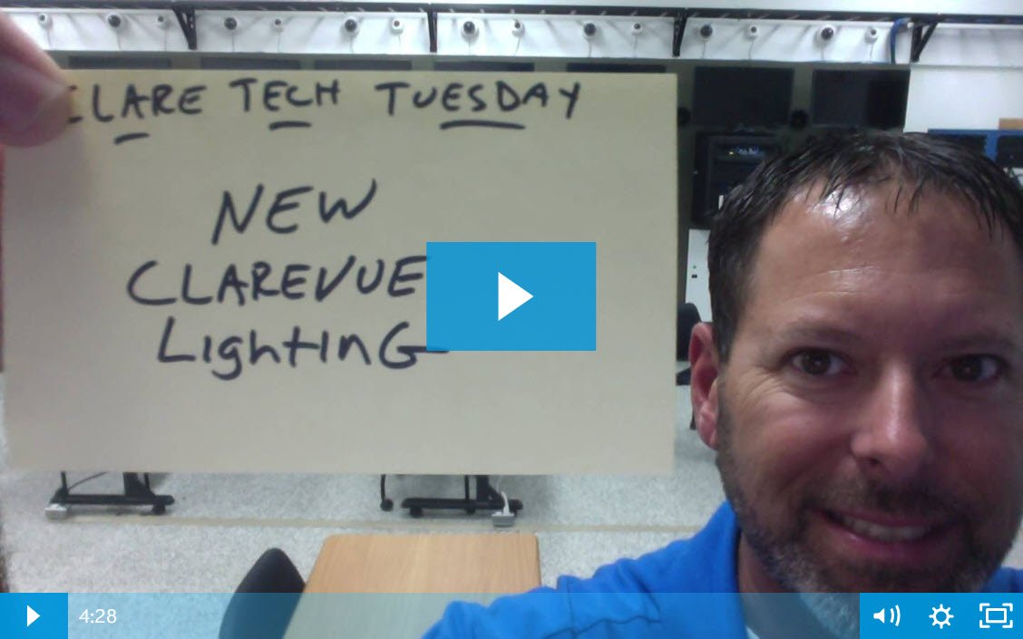 Clare Tech Tuesday: New ClareVue Lighting
