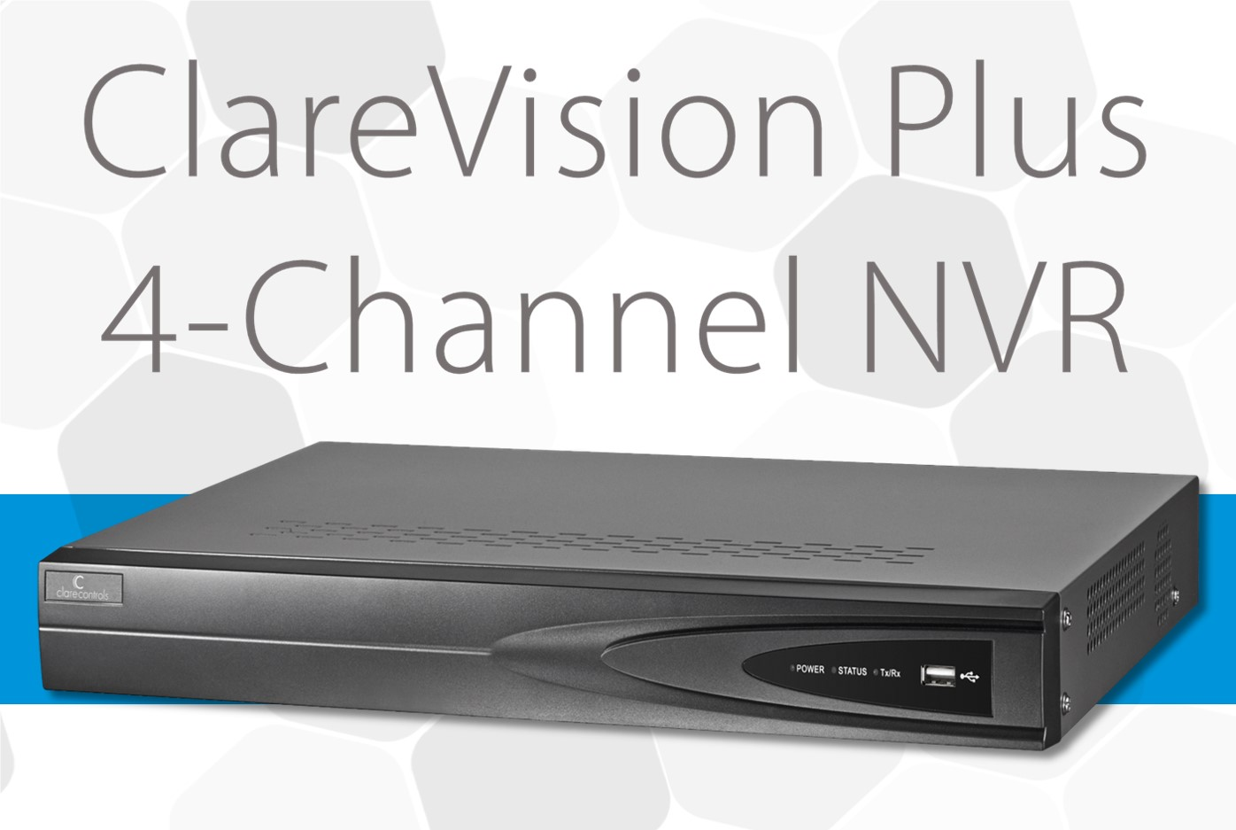 Clare's New ClareVision Plus 4-Channel NVR