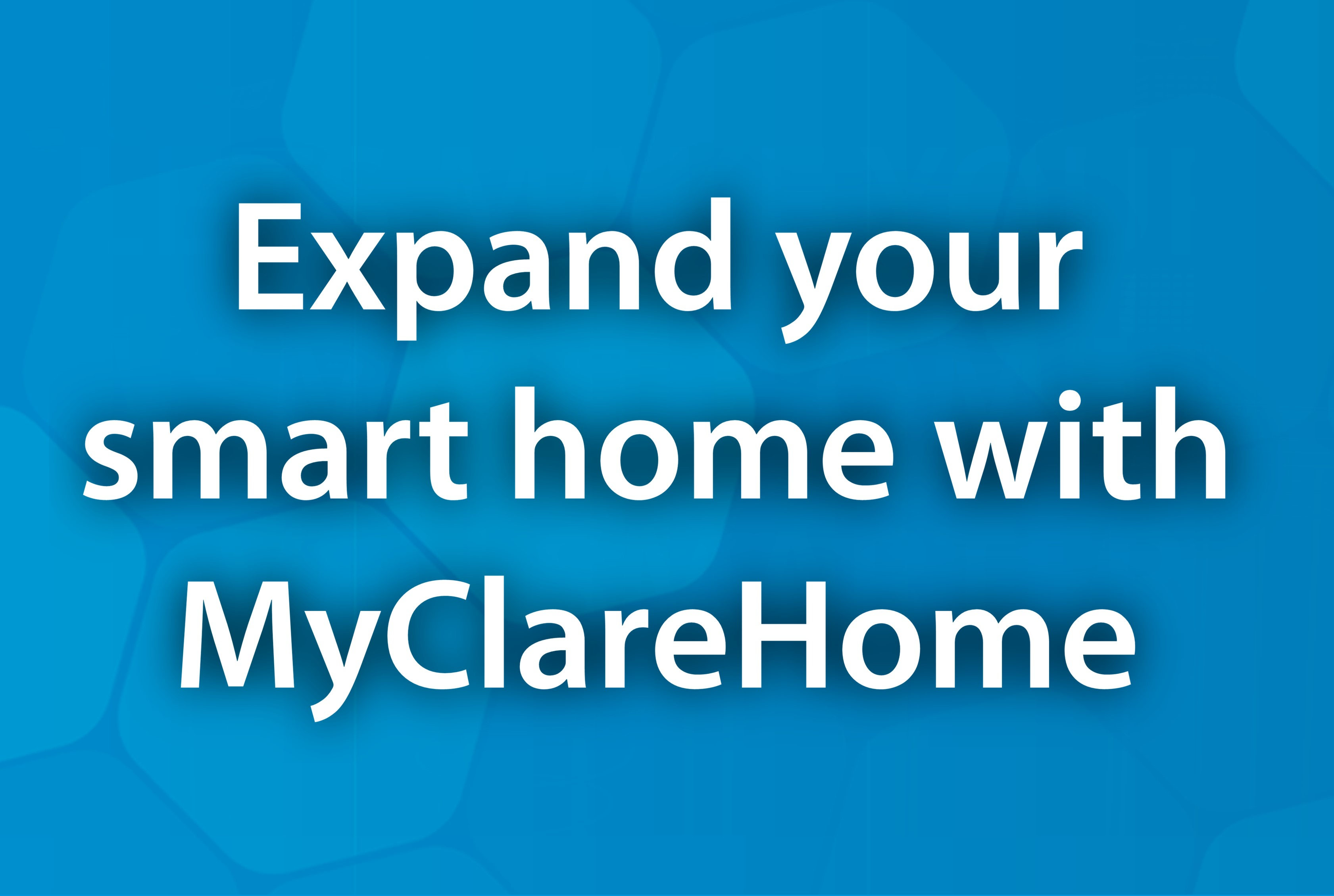 Expand Your Home With MyClareHome