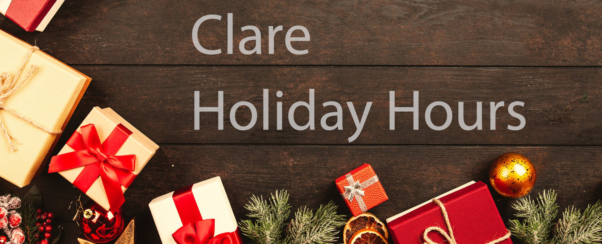 Clare Holiday Hours