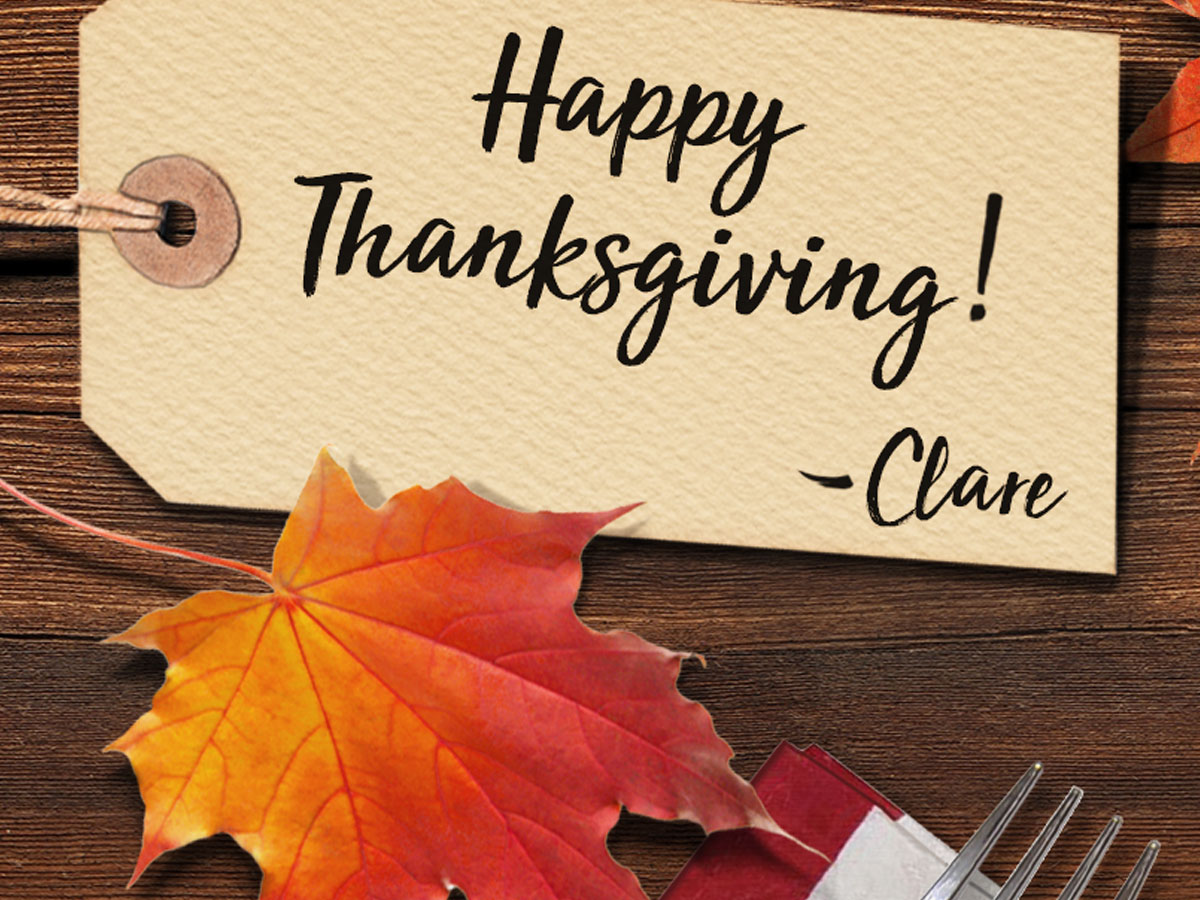 Happy Thanksgiving From Clare!